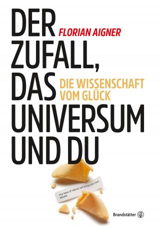 Florian Aigner: Der Zufall, das Universum und du