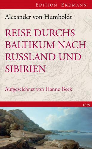 Alexander von Humboldt: Reise durchs Baltikum nach Russland und Sibirien 1829