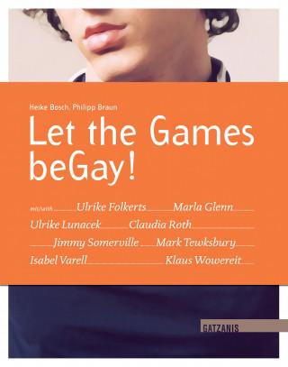 Heike Bosch, Philipp Braun: Let the Games beGay!