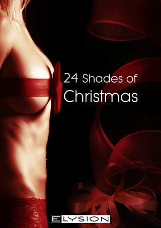 Jennifer Schreiner, Kelly Stevens, Lilly An Parker, Katinka Uhlenbrock, Jean Sarafin: 24 Shades of Christmas
