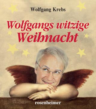 Wolfgang Krebs: Wolfgangs witzige Weihnacht