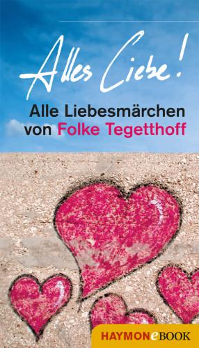 Folke Tegetthoff: Alles Liebe!