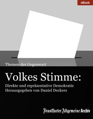 Frankfurter Allgemeine Archiv: Volkes Stimme: Direkte und repräsentative Demokratie