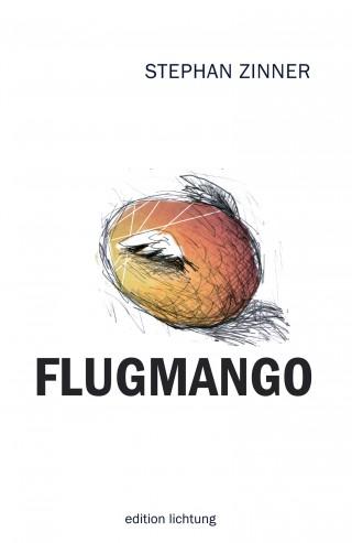 Stephan Zinner: Flugmango