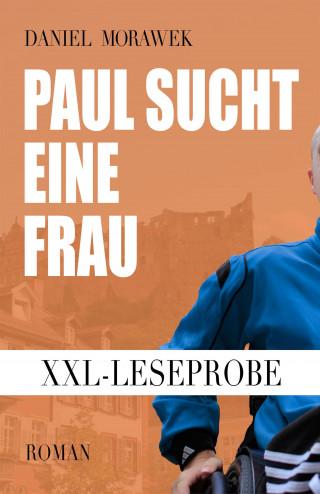Daniel Morawek: XXL-Leseprobe: Paul sucht eine Frau