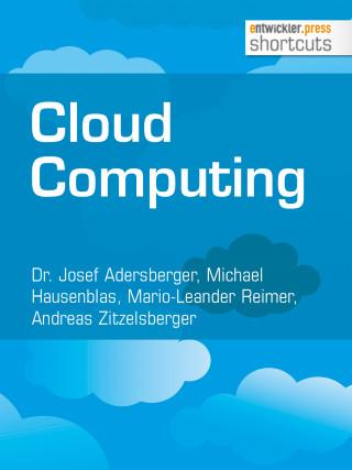 Dr. Josef Adersberger, Michael Hausenblas, Mario-Leander Reimer, Andreas Zitzelsberger: Cloud Computing