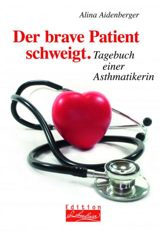 Alina Aidenberger: Der brave Patient schweigt