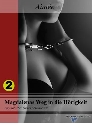Aimée: Magdalenas Weg in die Hörigkeit