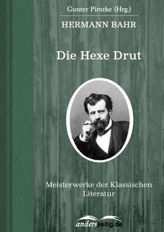 Hermann Bahr: Die Hexe Drut