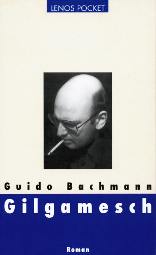 Guido Bachmann: Gilgamesch