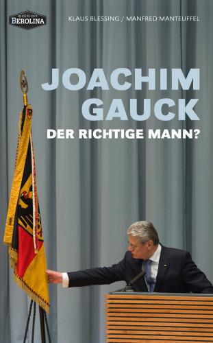 Klaus Blessing, Manfred Manteuffel: Joachim Gauck
