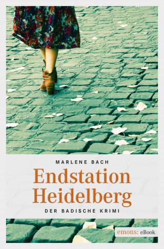 Marlene Bach: Endstation Heidelberg