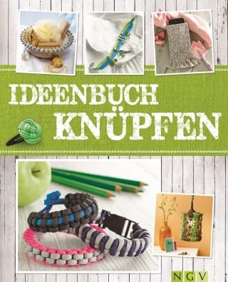 Maren Engel, Manuel Obriejetan, Annemarie Arzberger: Ideenbuch Knüpfen