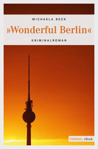 Michaela Beck: Wonderful Berlin