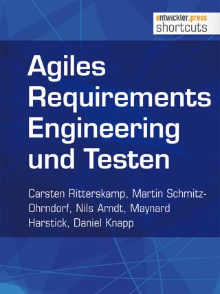 Carsten Ritterskamp, Martin Schmitz-Ohrndorf, Nils Arndt, Maynard Harstick, Daniel Knapp: Agiles Requirements Engineering und Testen