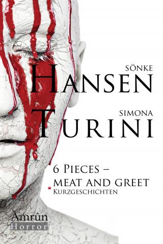 Simona Turini, Sönke Hansen: 6 Pieces - Meat and Greet