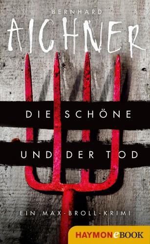 Bernhard Aichner: Die Schöne und der Tod