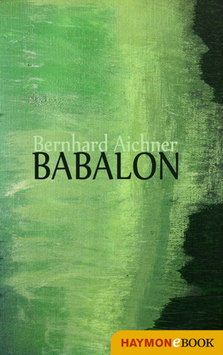 Bernhard Aichner: Babalon
