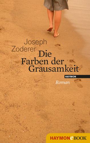 Joseph Zoderer: Die Farben der Grausamkeit
