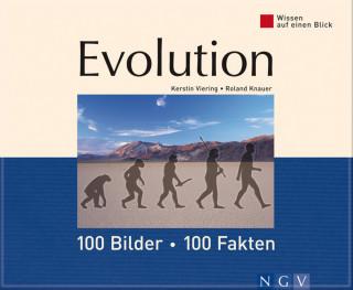 Kerstin Viering, Dr. Roland Knauer: Evolution: 100 Bilder - 100 Fakten