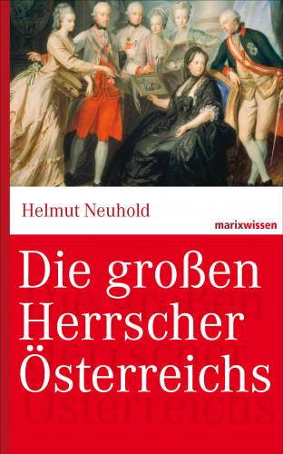 Helmut Neuhold: Die großen Herrscher Österreichs