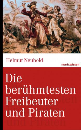 Helmut Neuhold: Die berühmtesten Freibeuter und Piraten