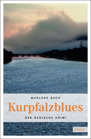 Marlene Bach: Kurpfalzblues