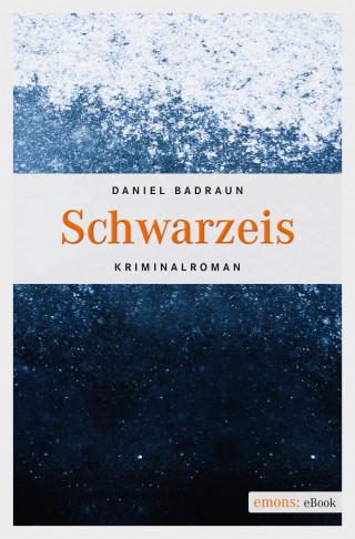 Daniel Badraun: Schwarzeis