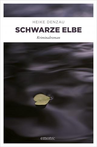 Heike Denzau: Schwarze Elbe
