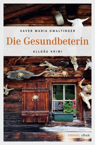 Xaver Maria Gwaltinger: Die Gesundbeterin