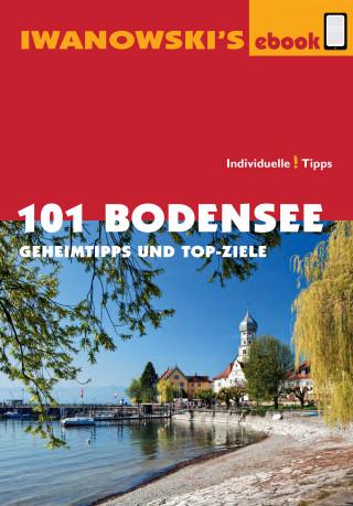 Stefan Blank: 101 Bodensee - Reiseführer von Iwanowski