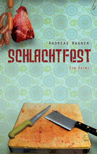 Andreas Wagner: Schlachtfest