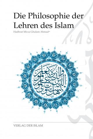 Hadhrat Mirza Ghulam Ahmad: Die Philosophie der Lehren des Islam