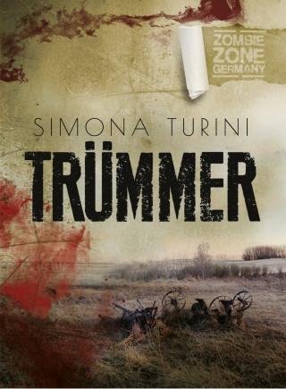 Simona Turini: Zombie Zone Germany: Trümmer