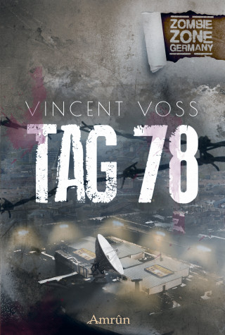 Vincent Voss: Zombie Zone Germany: Tag 78