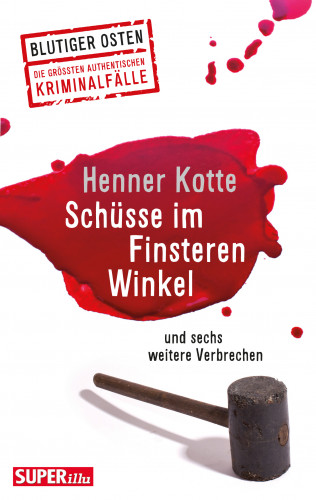 Henner Kotte: Schüsse im Finsteren Winkel