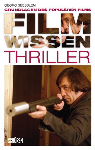 Georg Seeßlen: Filmwissen: Thriller