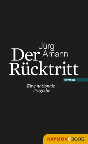 Jürg Amann: Der Rücktritt
