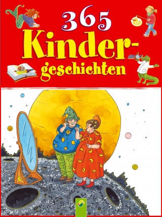 Ingrid Annel, Ruth Gellersen, Brigitte Hoffmann, Carola Wimmer: 365 Kindergeschichten