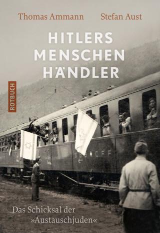 Thomas Ammann, Stefan Aust: Hitlers Menschenhändler