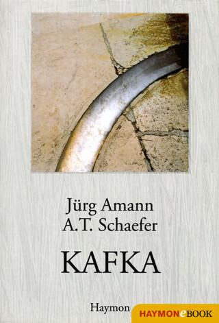 Jürg Amann, A. T. Schaefer: KAFKA