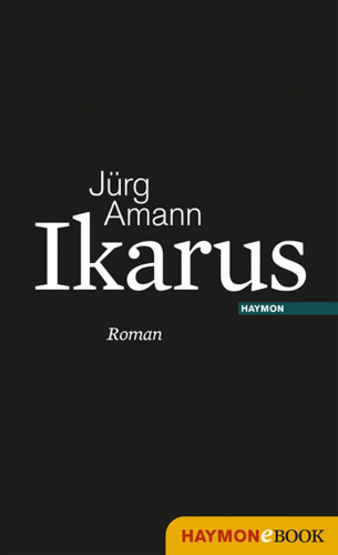 Jürg Amann: Ikarus