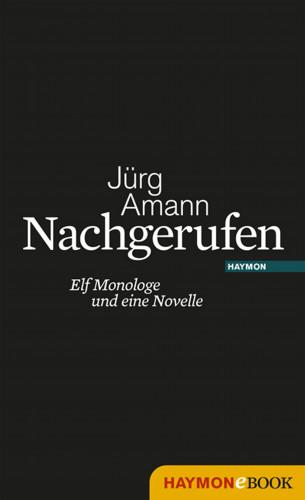 Jürg Amann: Nachgerufen