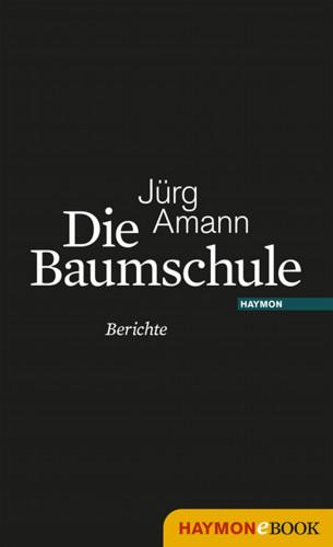 Jürg Amann: Die Baumschule