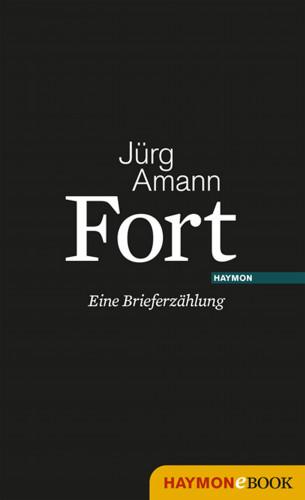 Jürg Amann: Fort