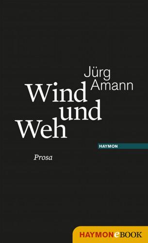 Jürg Amann: Wind und Weh