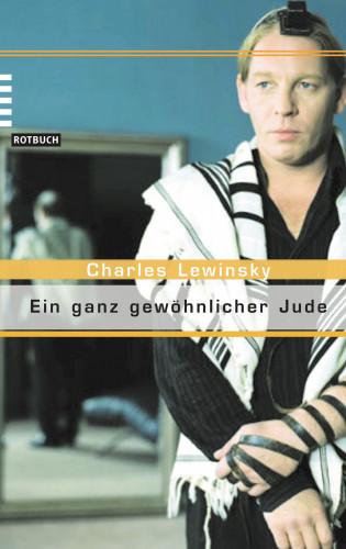 Charles Lewinsky: Ein ganz gewöhnlicher Jude