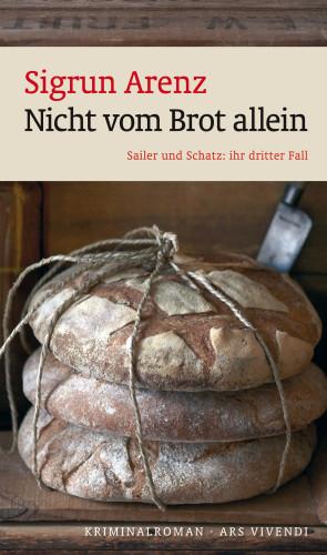 Sigrun Arenz: Nicht vom Brot allein (eBook)