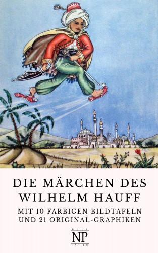 Wilhelm Hauff: Die Märchen des Wilhelm Hauff