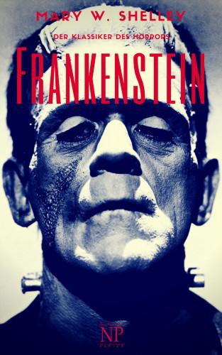 Mary Wollstonecraft Shelley: Frankenstein